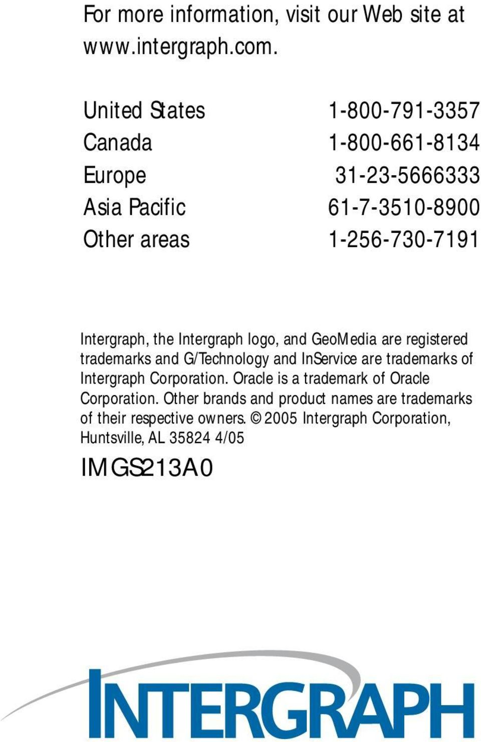Intergraph, the Intergraph logo, and GeoMedia are registered trademarks and G/Technology and InService are trademarks of