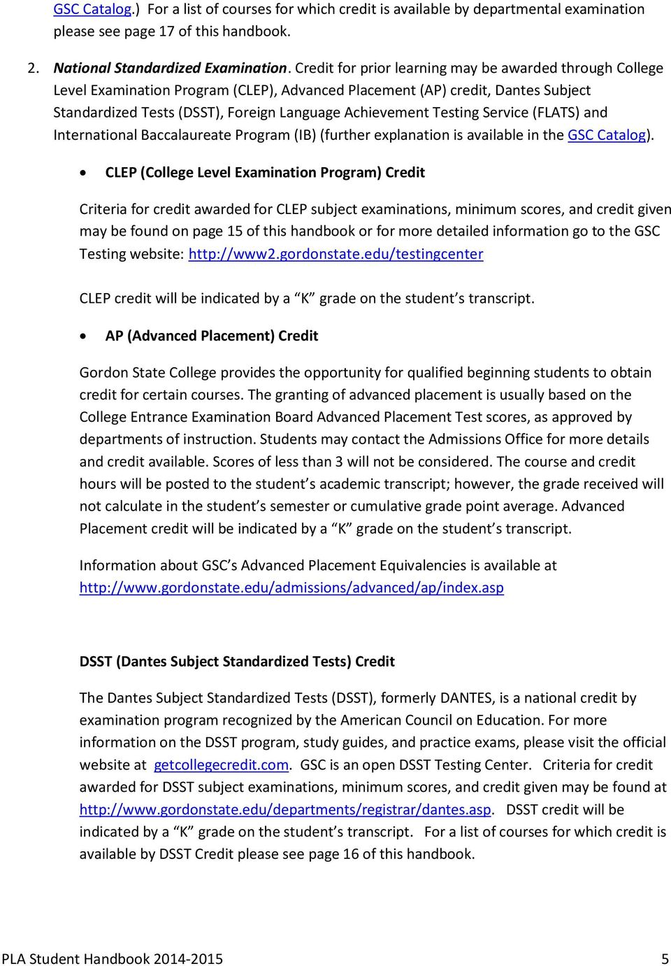 Testing Service (FLATS) and International Baccalaureate Program (IB) (further explanation is available in the GSC Catalog).