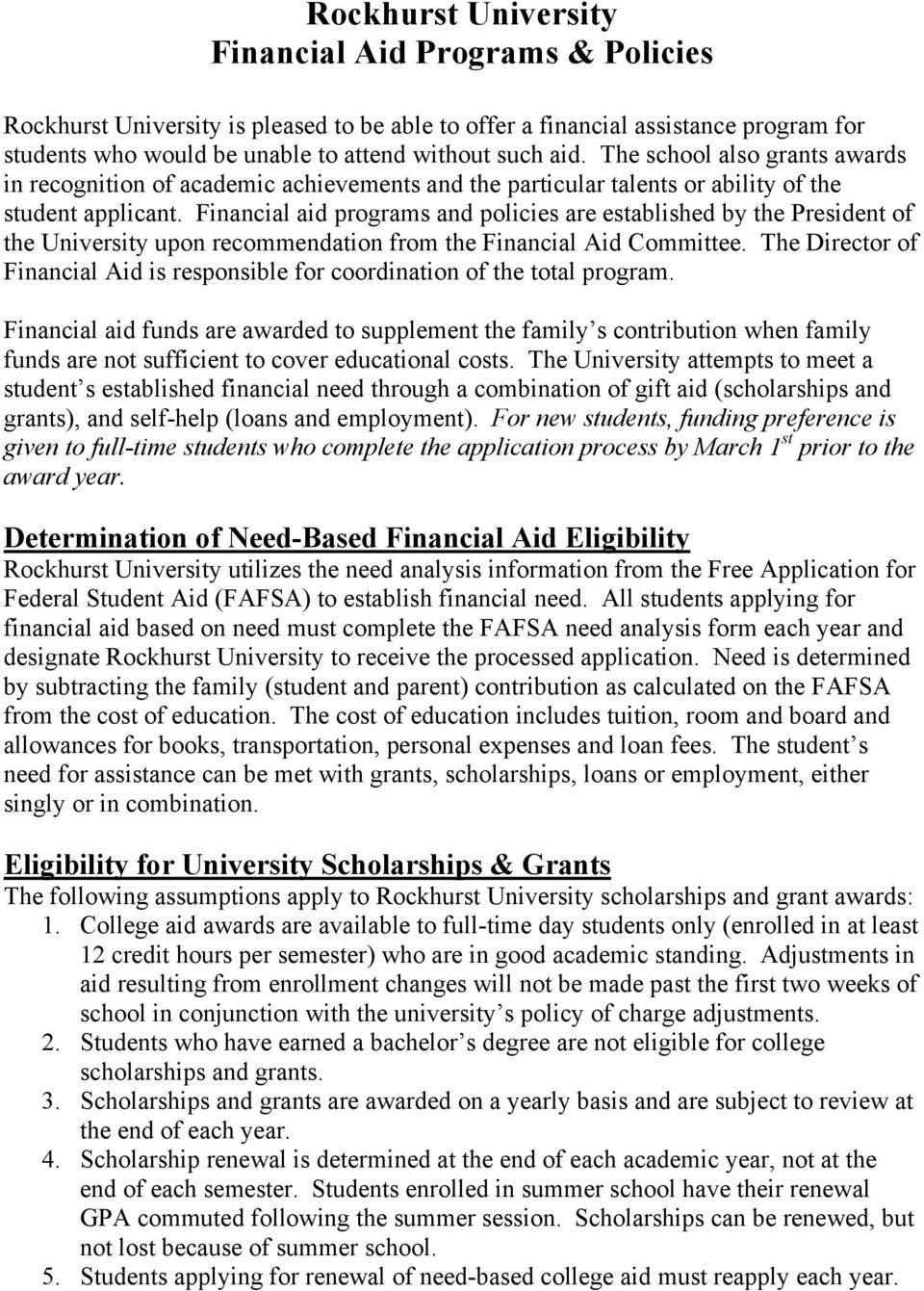 Financial aid programs and policies are established by the President of the University upon recommendation from the Financial Aid Committee.