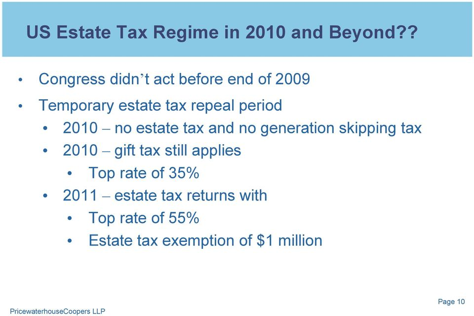 period 2010 no estate tax and no generation skipping tax 2010 gift tax
