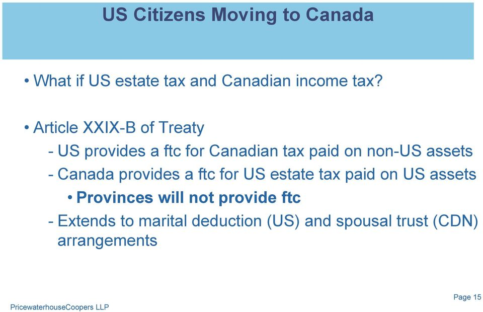 assets - Canada provides a ftc for US estate tax paid on US assets Provinces will