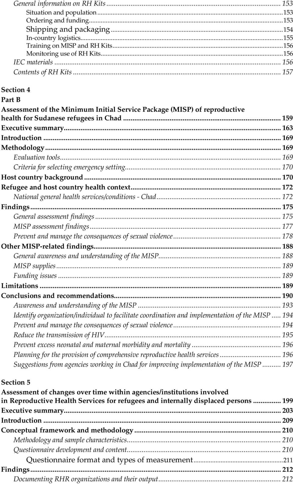 .. 157 Section 4 Part B Assessment of the Minimum Initial Service Package (MISP) of reproductive health for Sudanese refugees in Chad... 159 Executive summary... 163 Introduction... 169 Methodology.