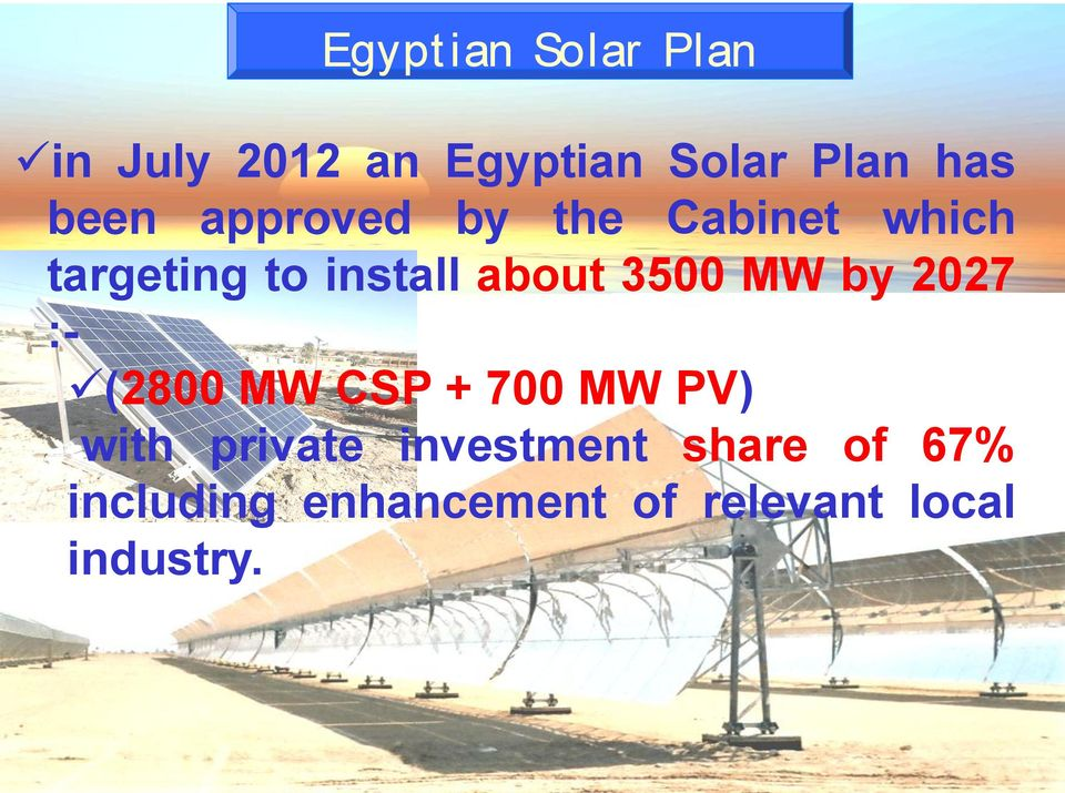 3500 MW by 2027 :- (2800 MW CSP + 700 MW PV) with private
