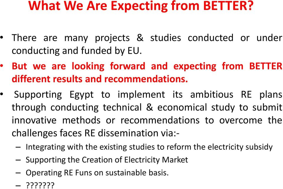 Supporting Egypt to implement its ambitious RE plans through conducting technical & economical study to submit innovative methods or
