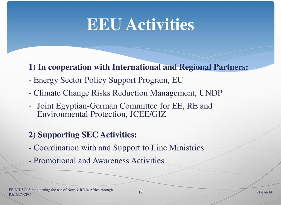 Egyptian-German Committee for EE, RE and Environmental Protection, JCEE/GIZ 2) Supporting SEC