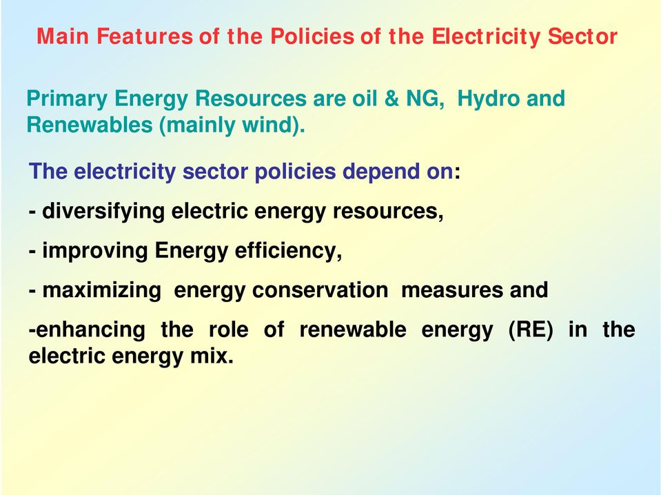 The electricity sector policies depend on: - diversifying electric energy resources, -