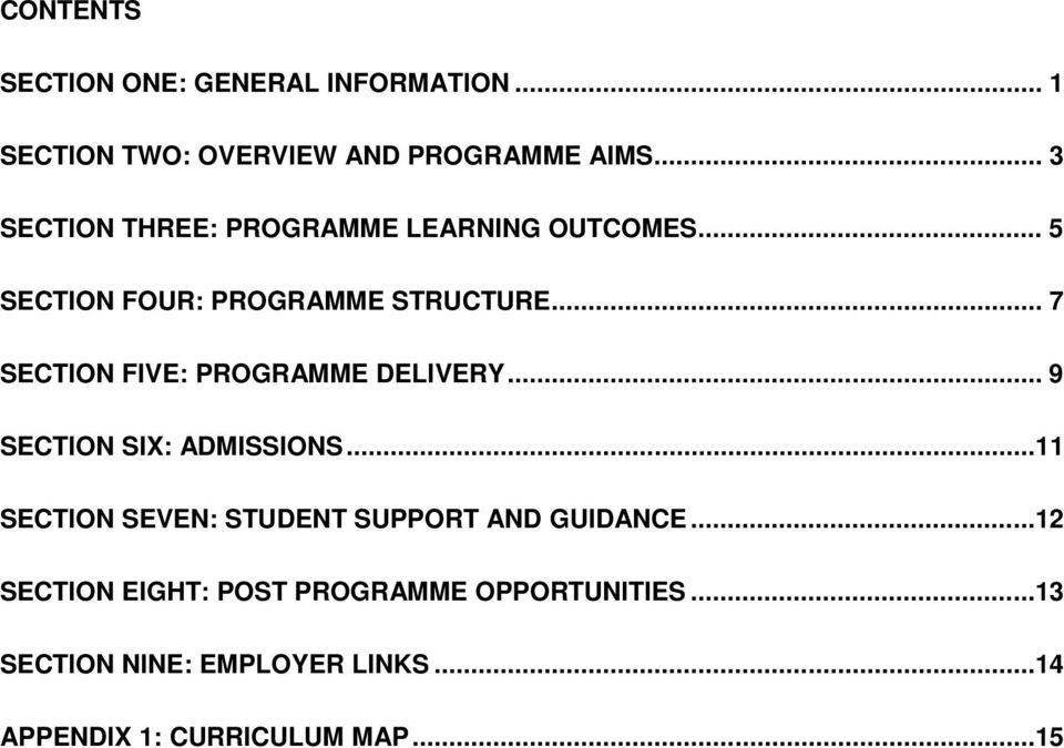 .. 7 SECTION FIVE: PROGRAMME DELIVERY... 9 SECTION SIX: ADMISSIONS.