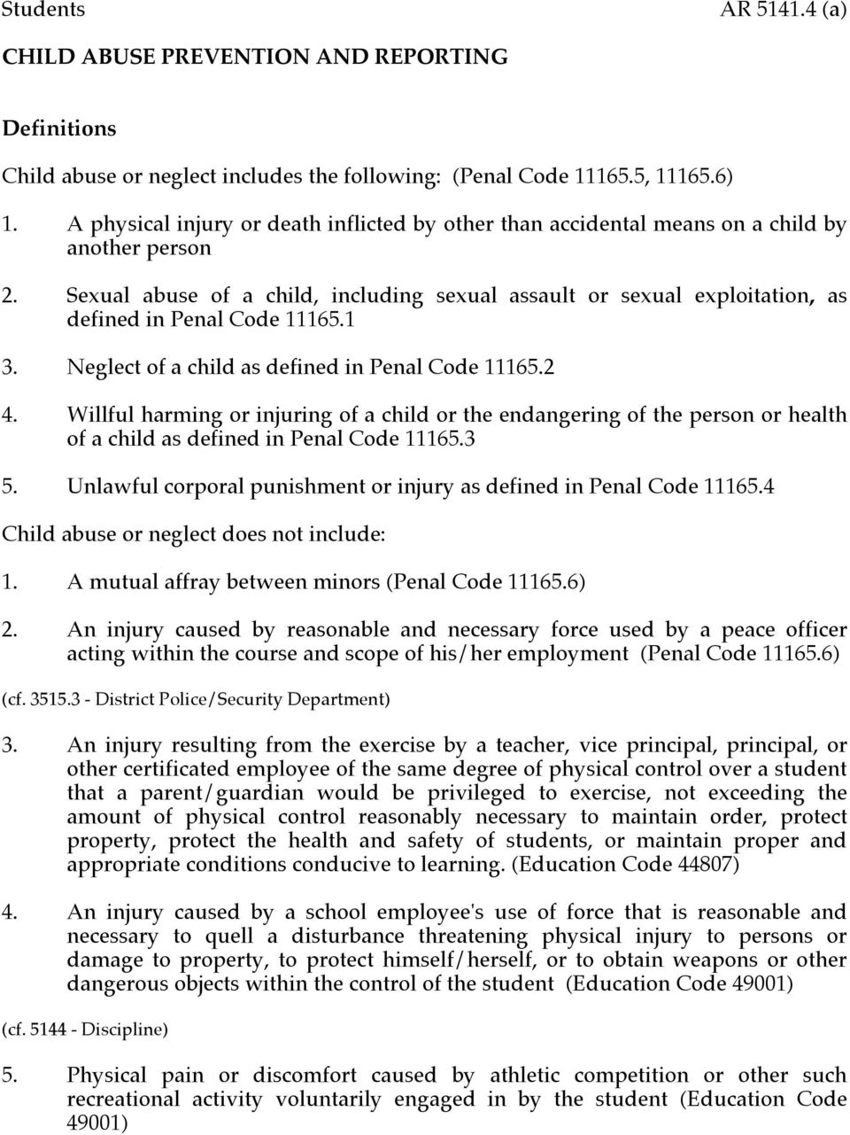 Sexual abuse of a child, including sexual assault or sexual exploitation, as defined in Penal Code 11165.1 3. Neglect of a child as defined in Penal Code 11165.2 4.