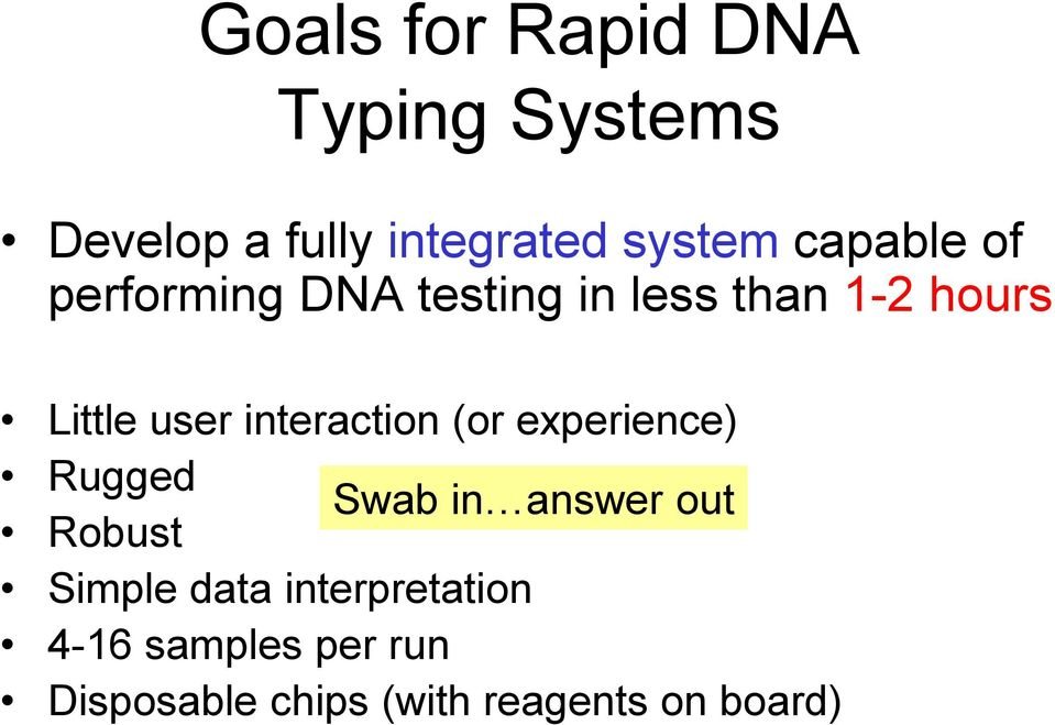 interaction (or experience) Rugged Swab in answer out Robust Simple