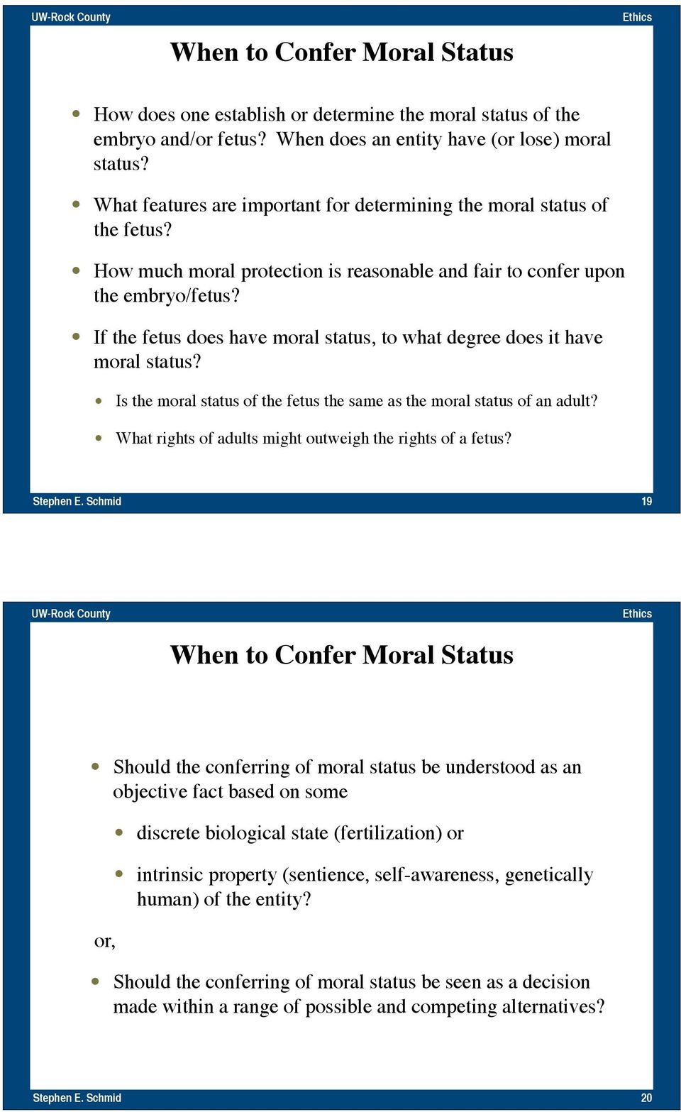 If the fetus does have moral status, to what degree does it have moral status? Is the moral status of the fetus the same as the moral status of an adult?