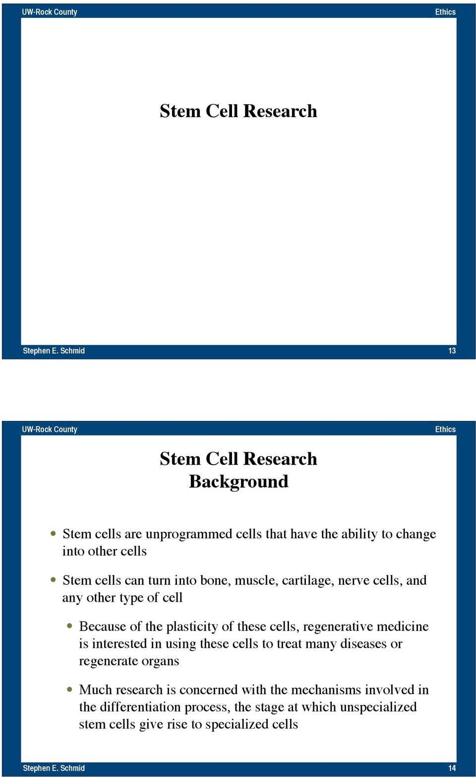 cells, regenerative medicine is interested in using these cells to treat many diseases or regenerate organs Much research is