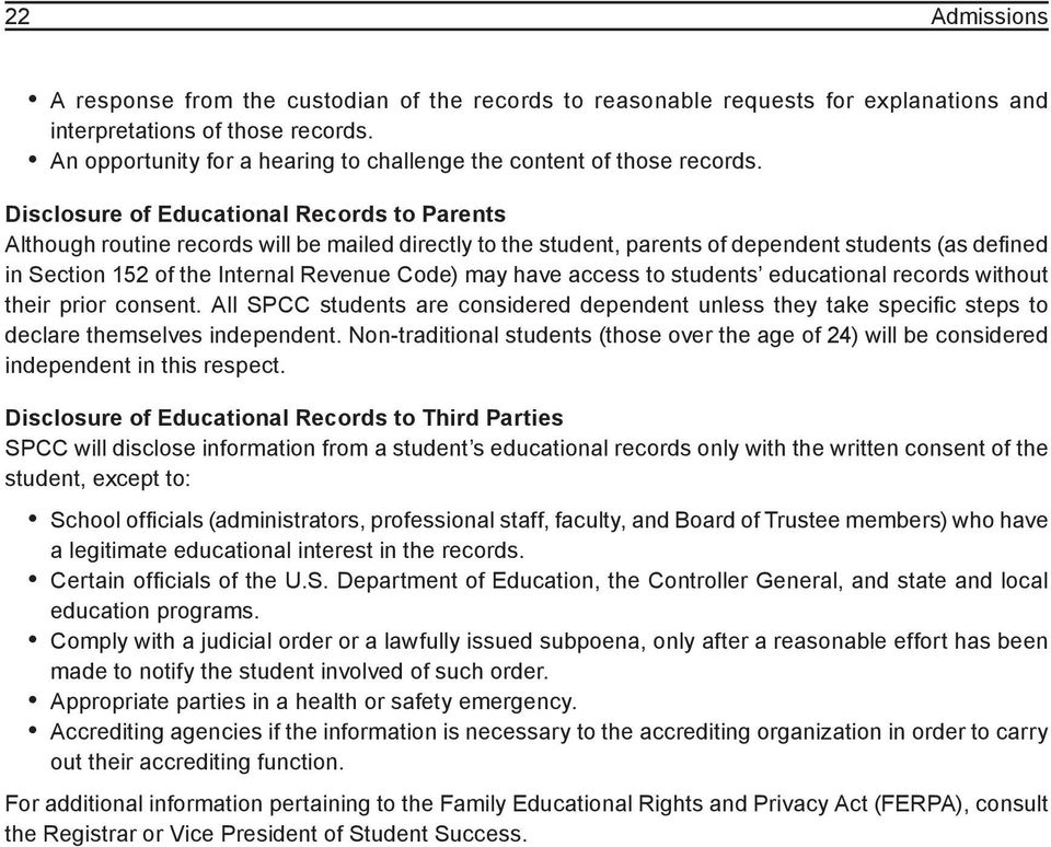Disclosure of Educational Records to Parents Although routine records will be mailed directly to the student, parents of dependent students (as defined in Section 152 of the Internal Revenue Code)