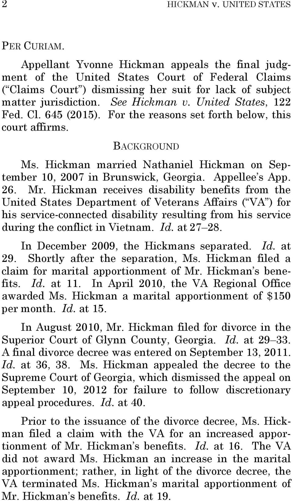 United States, 122 Fed. Cl. 645 (2015). For the reasons set forth below, this court affirms. BACKGROUND Ms. Hickman married Nathaniel Hickman on September 10, 2007 in Brunswick, Georgia.
