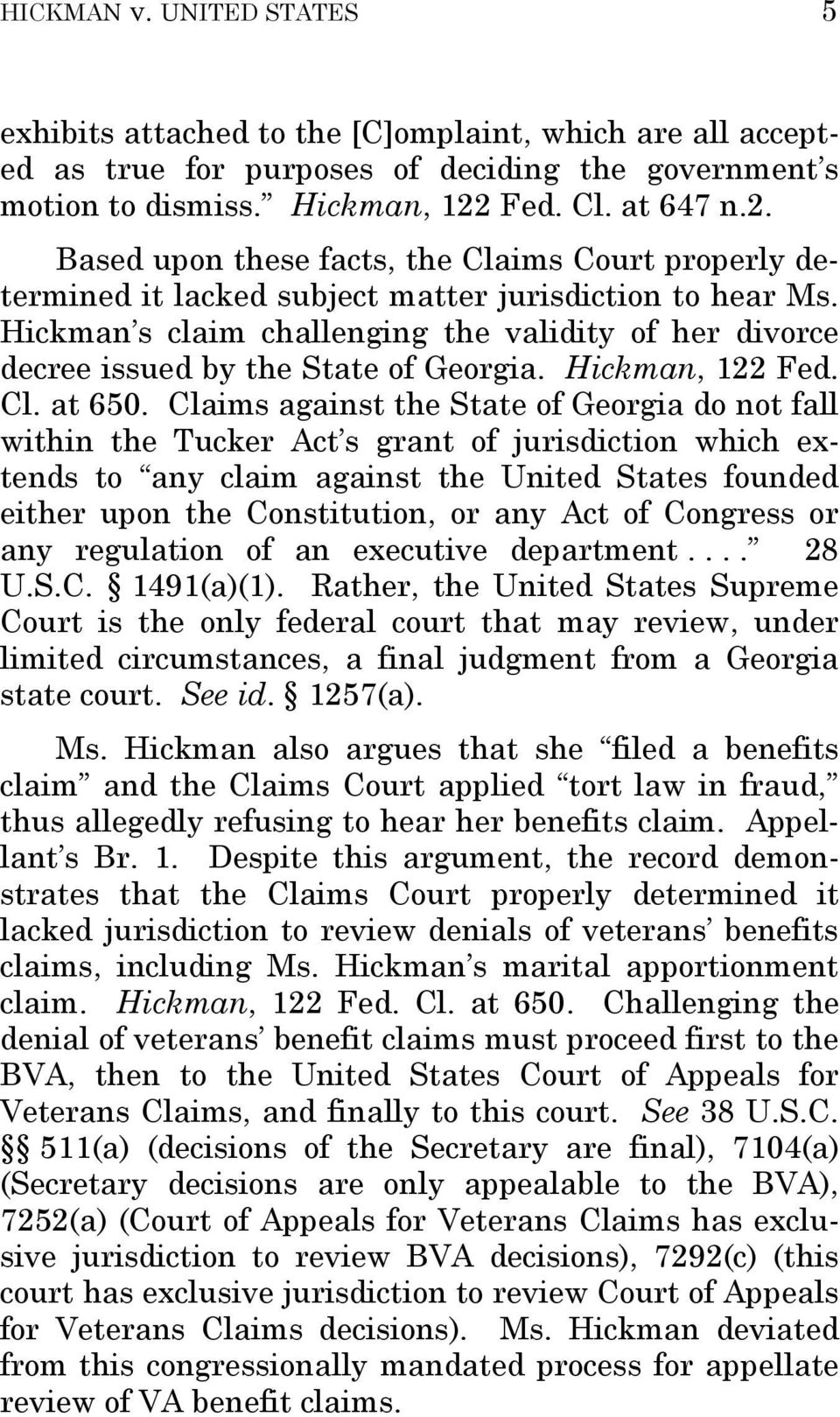 Hickman s claim challenging the validity of her divorce decree issued by the State of Georgia. Hickman, 122 Fed. Cl. at 650.