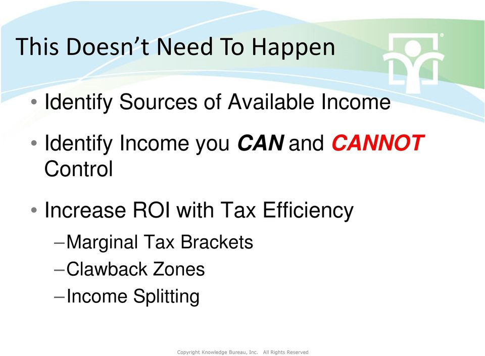 CANNOT Control Increase ROI with Tax Efficiency
