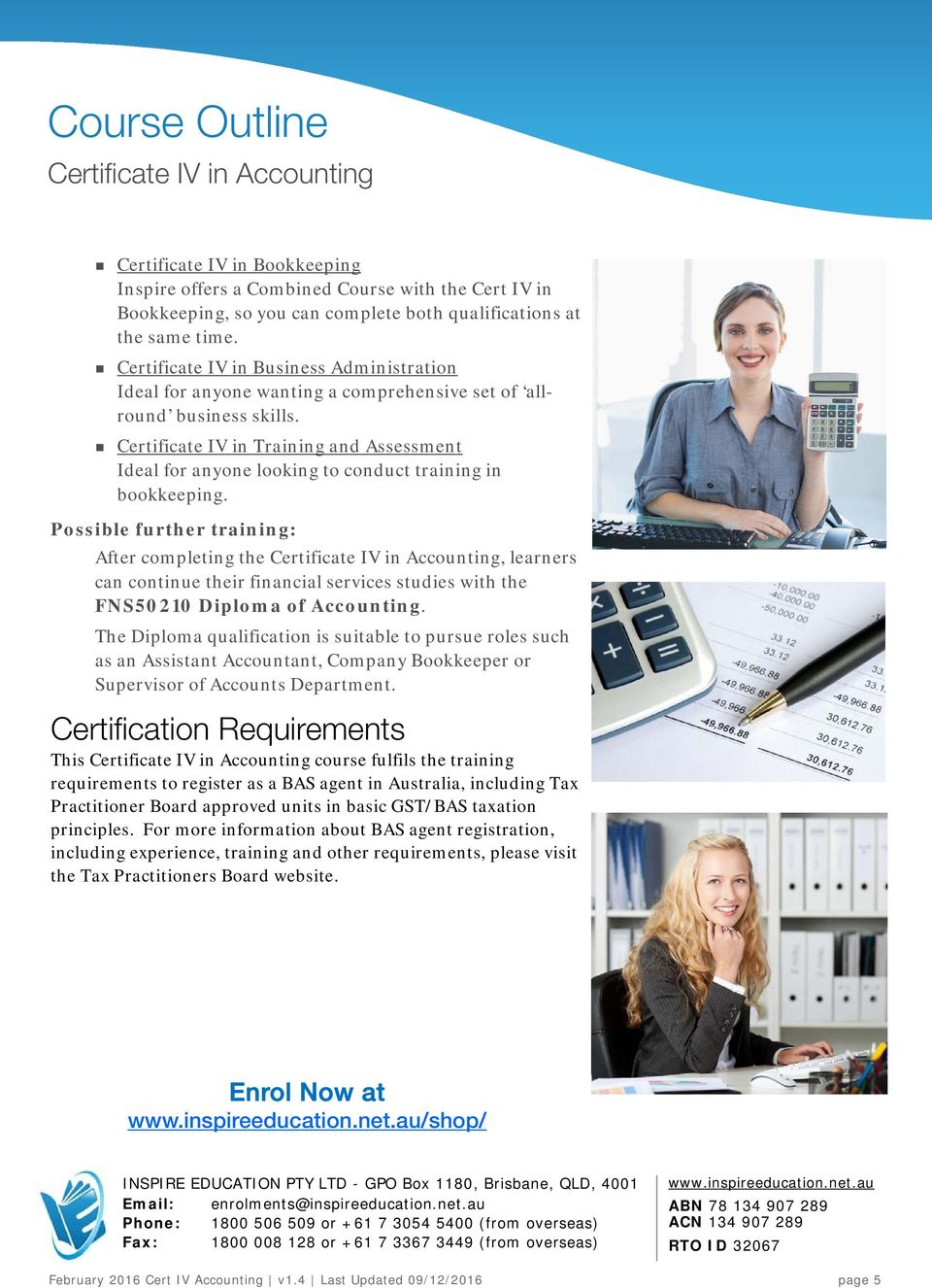 Certificate IV in Training and Assessment Ideal for anyone looking to conduct training in bookkeeping.