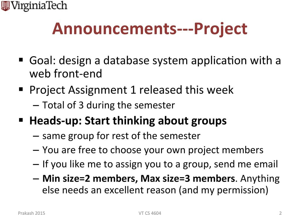 semester You are free to choose your own project members If you like me to assign you to a group, send me email Min