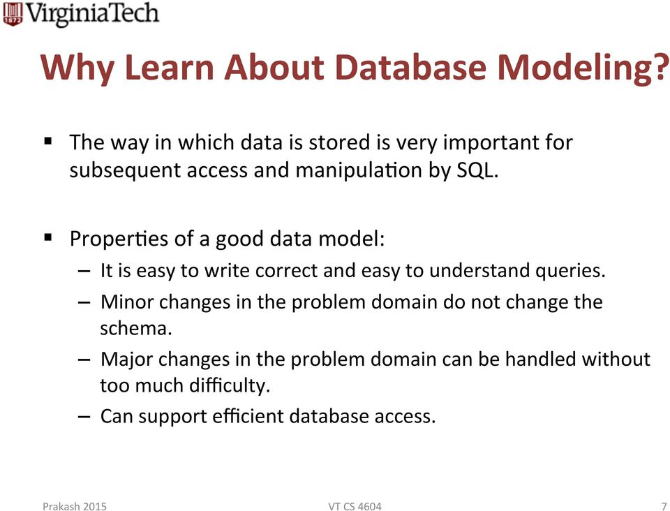 Proper-es of a good data model: It is easy to write correct and easy to understand queries.