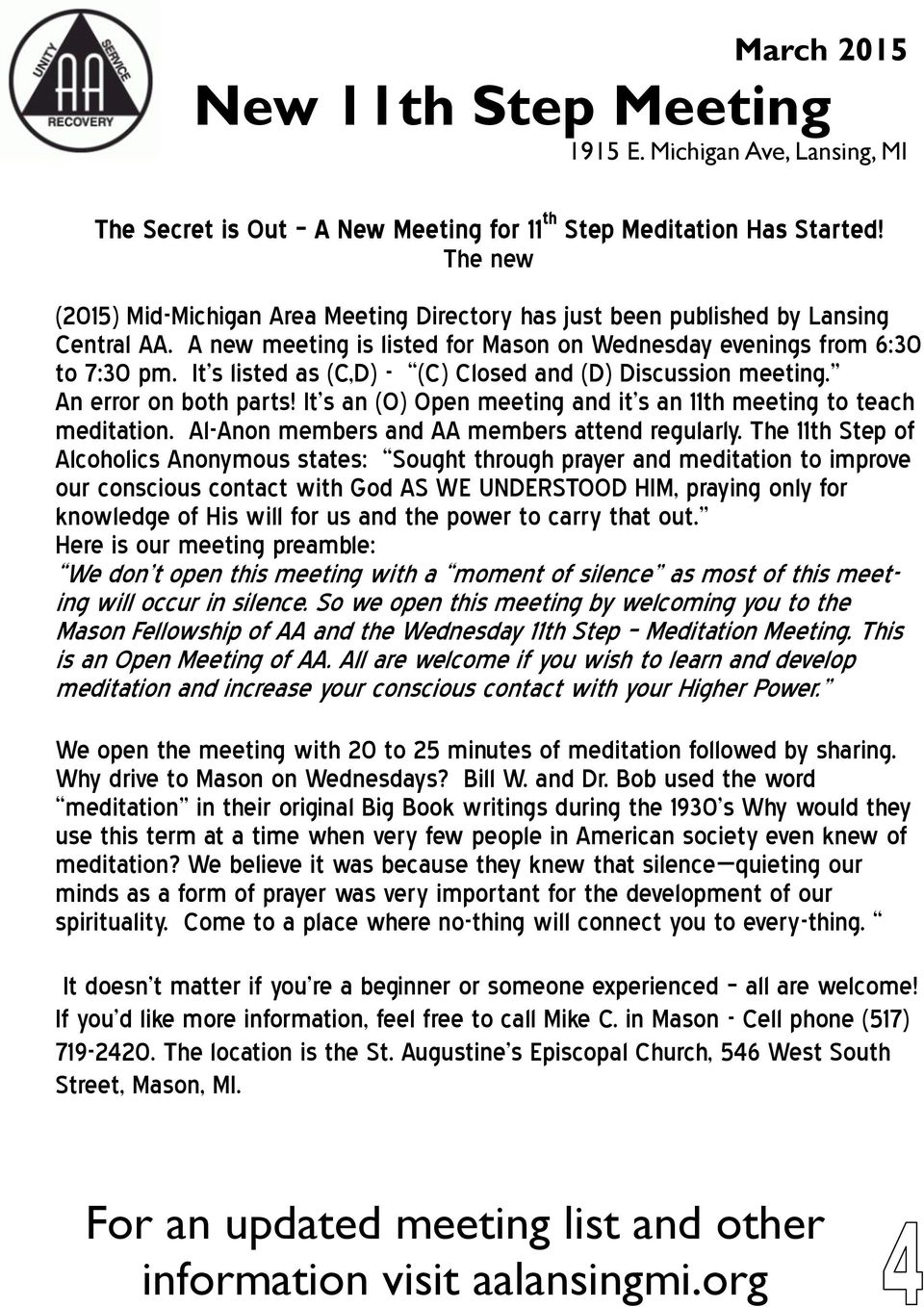 It s listed as (C,D) - (C) Closed and (D) Discussion meeting. An error on both parts! It s an (O) Open meeting and it s an 11th meeting to teach meditation.