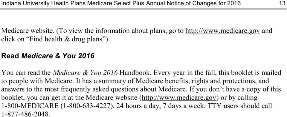 Every year in the fall, this booklet is mailed to people with Medicare.