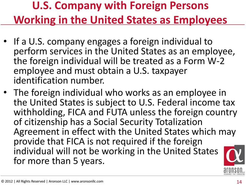 The foreign individual who works as an employee in the United St