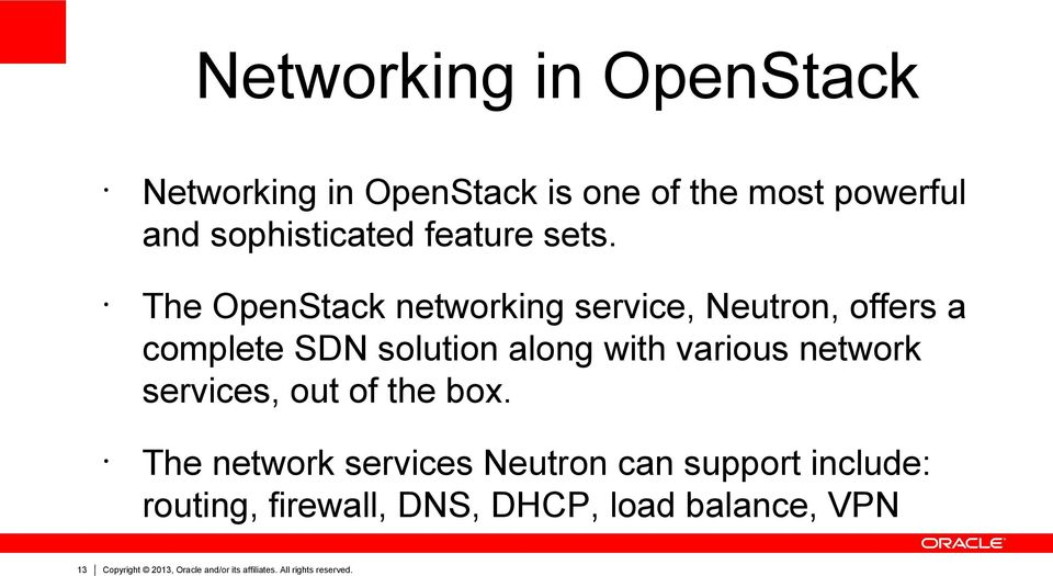 The OpenStack networking service, Neutron, offers a complete SDN solution along with various network
