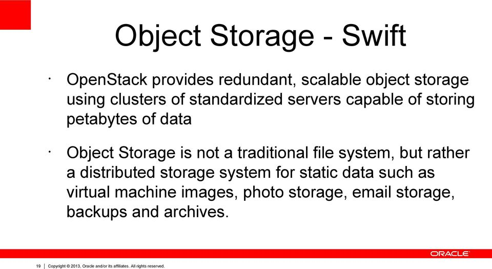 system, but rather a distributed storage system for static data such as virtual machine images, photo