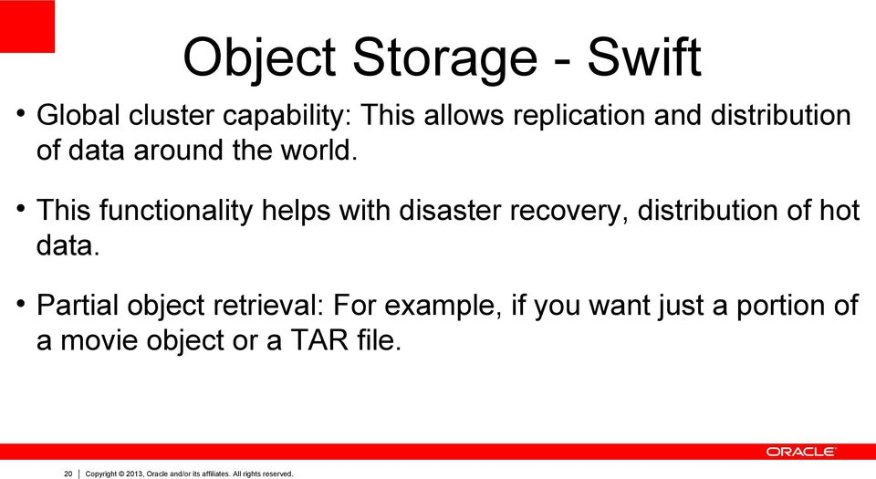 This functionality helps with disaster recovery, distribution of hot data.