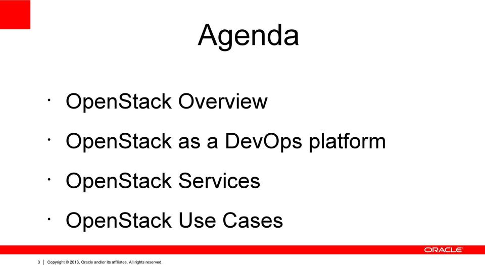 OpenStack Use Cases 3 Copyright 2013,