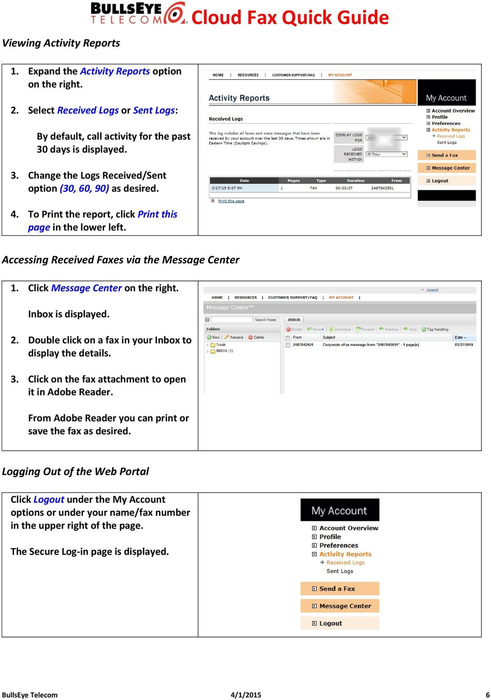 Accessing Received Faxes via the Message Center 1. Click Message Center on the right. Inbox is displayed. 2. Double click on a fax in your Inbox to display the details. 3.