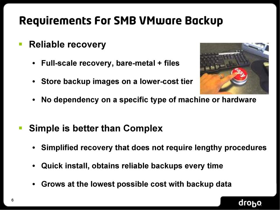 hardware Simple is better than Complex Simplified recovery that does not require lengthy