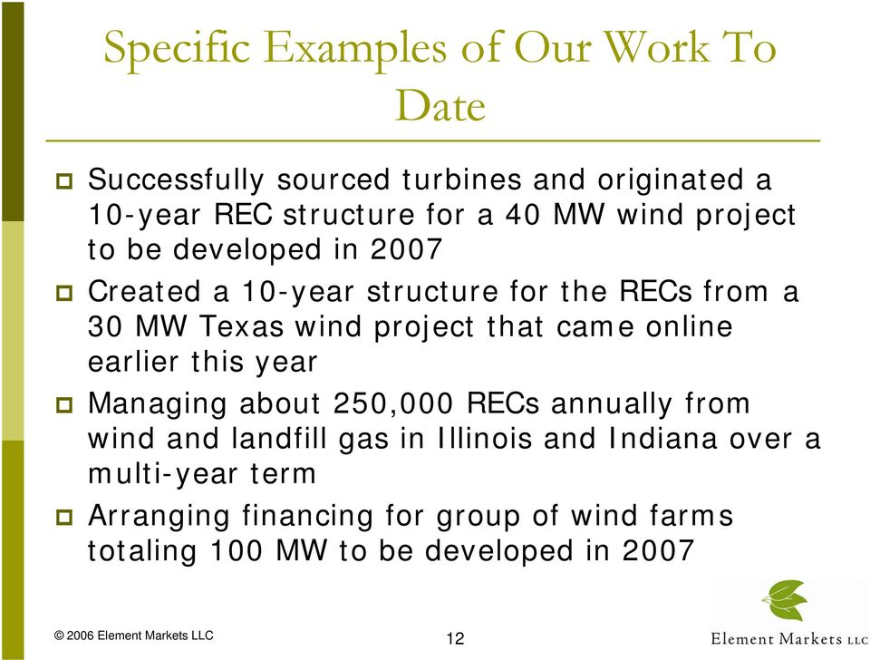 that came online earlier this year Managing about 250,000 RECs annually from wind and landfill gas in Illinois and