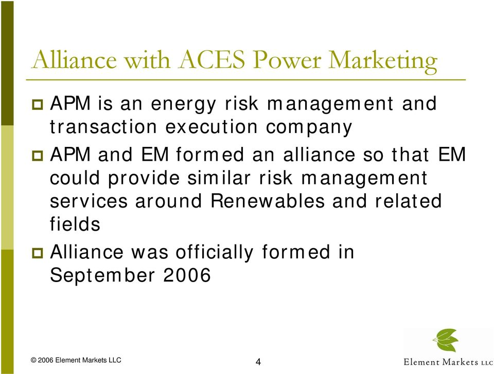 that EM could provide similar risk management services around
