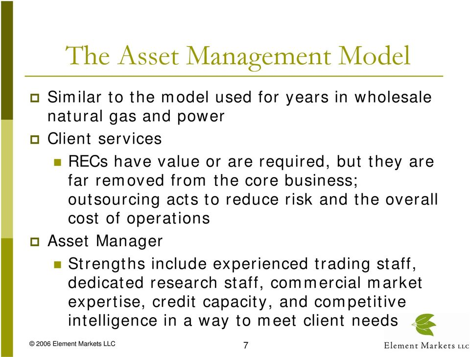 and the overall cost of operations Asset Manager Strengths include experienced trading staff, dedicated research