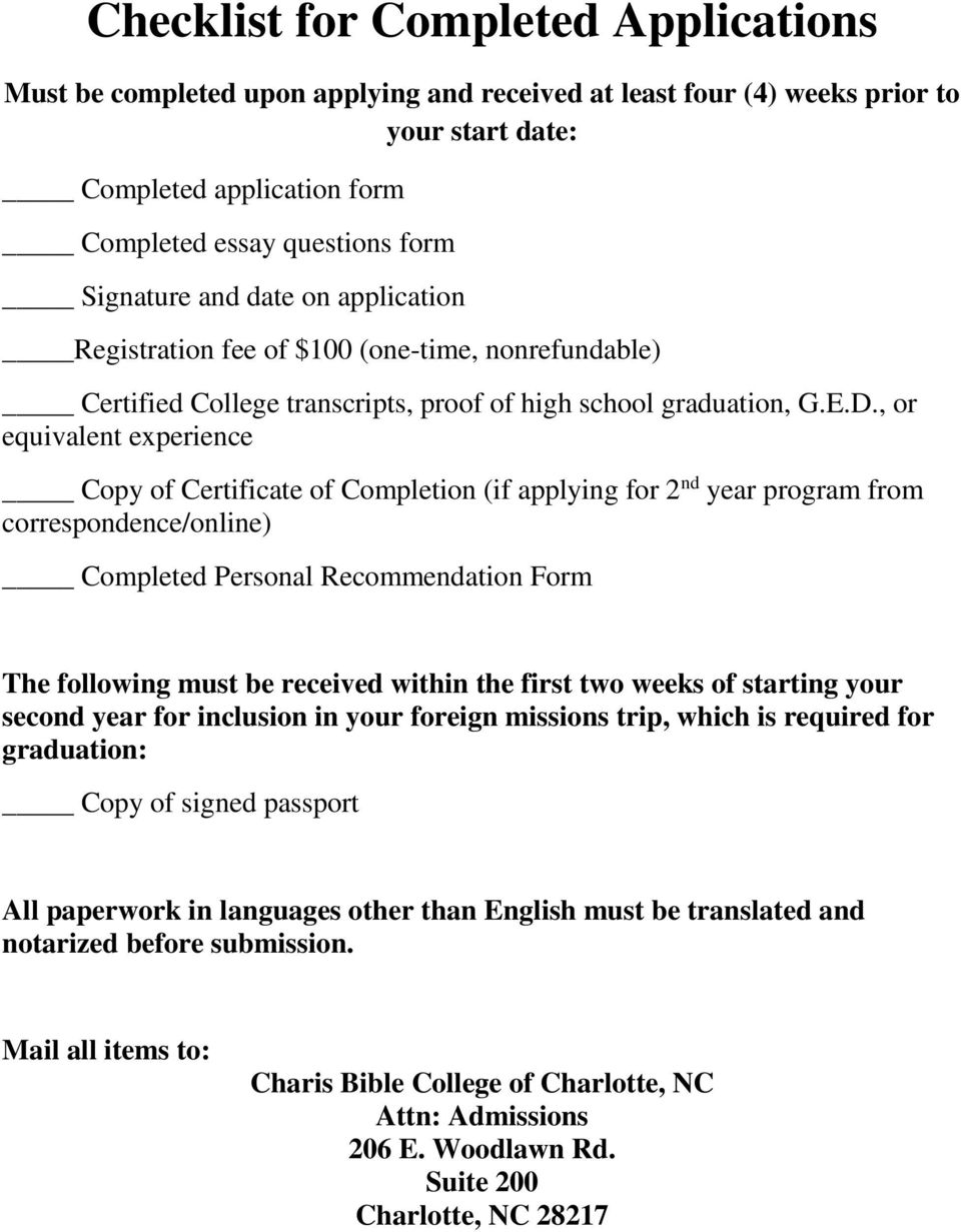 , or equivalent experience Copy of Certificate of Completion (if applying for 2 nd year program from correspondence/online) Completed Personal Recommendation Form The following must be received