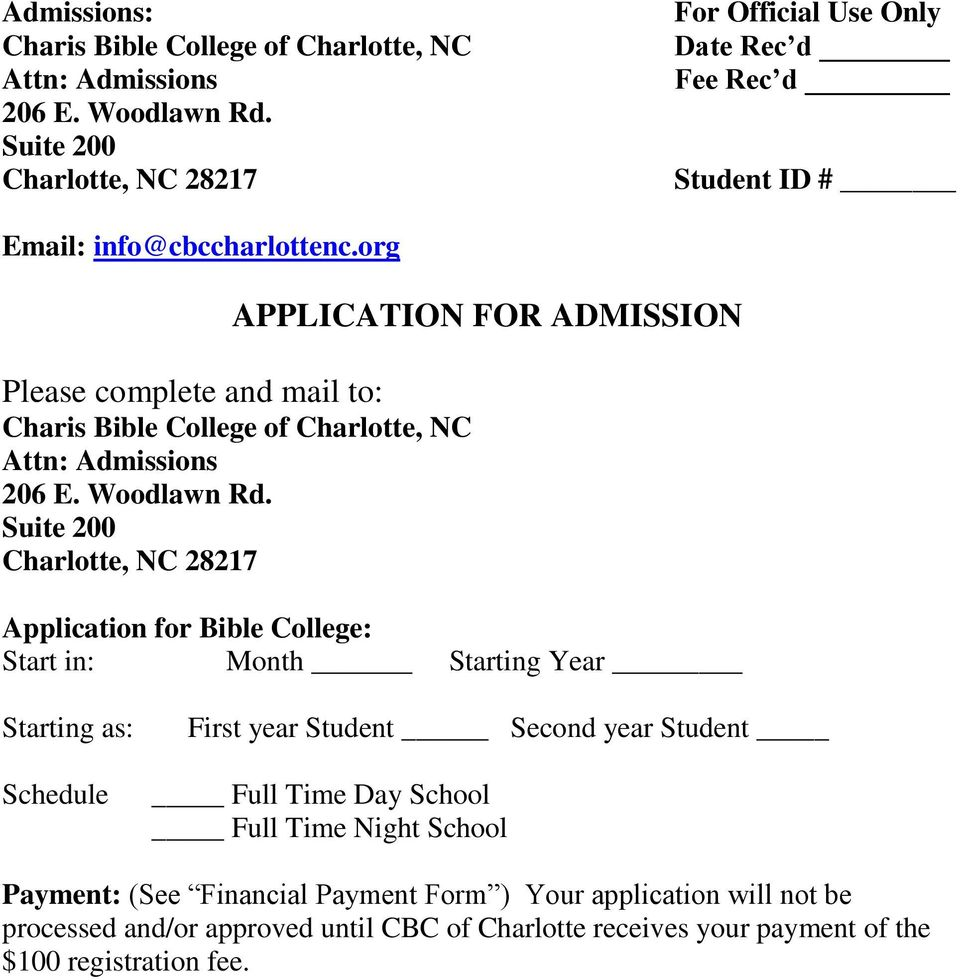 org APPLICATION FOR ADMISSION Please complete and mail to: Charis Bible College of Charlotte, NC Attn: Admissions 206 E. Woodlawn Rd.
