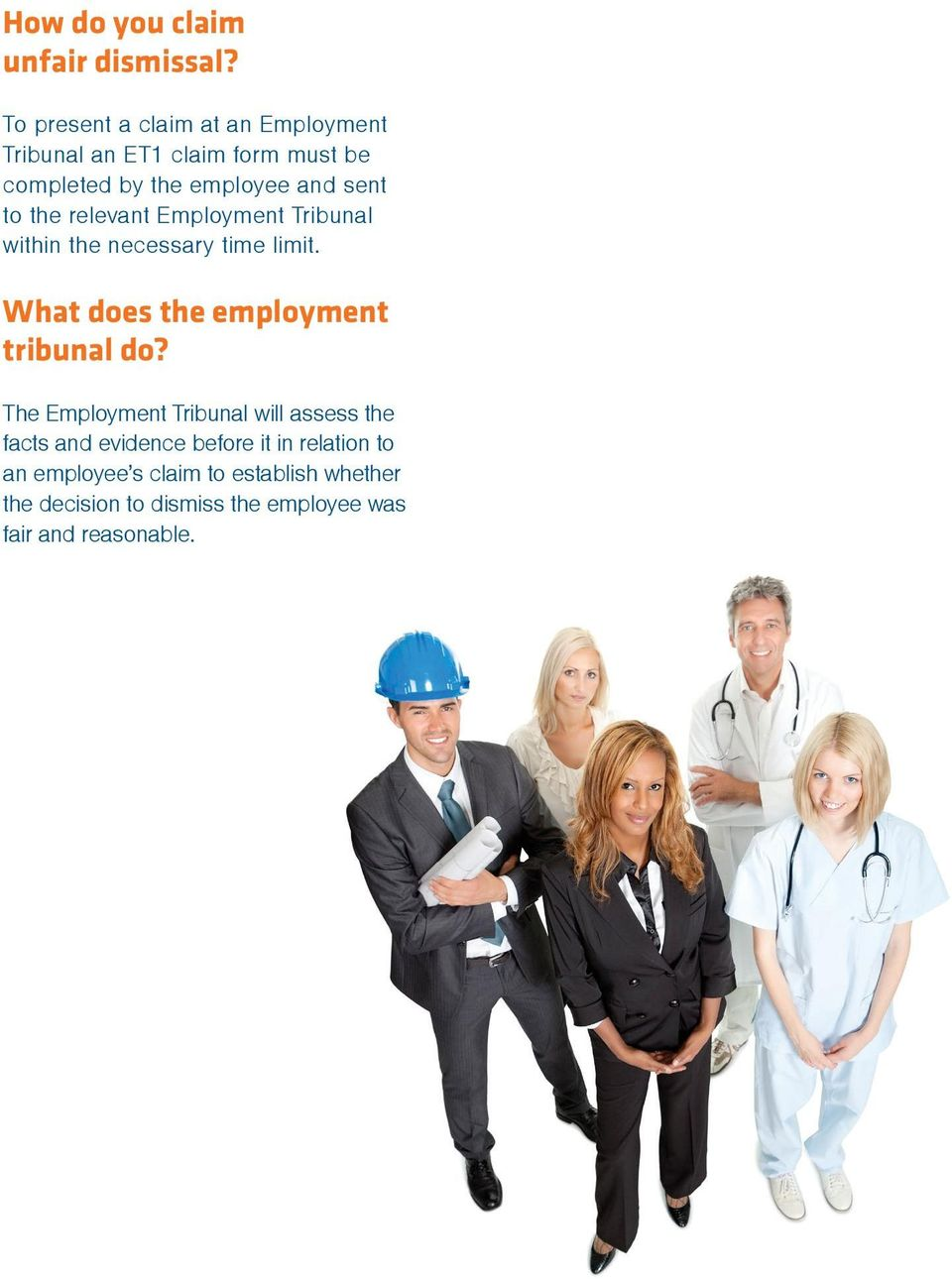 the relevant Employment Tribunal within the necessary time limit. What does the employment tribunal do?