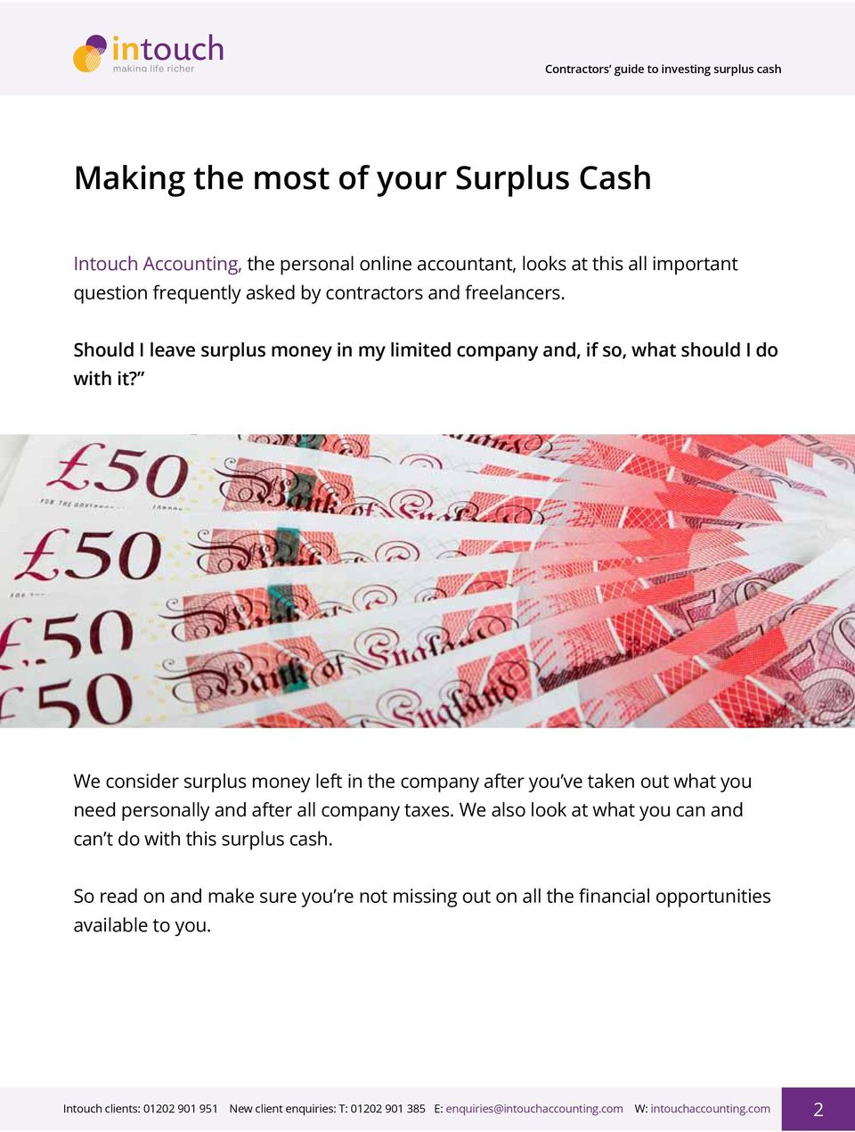 We consider surplus money left in the company after you ve taken out what you need personally and after all company taxes.