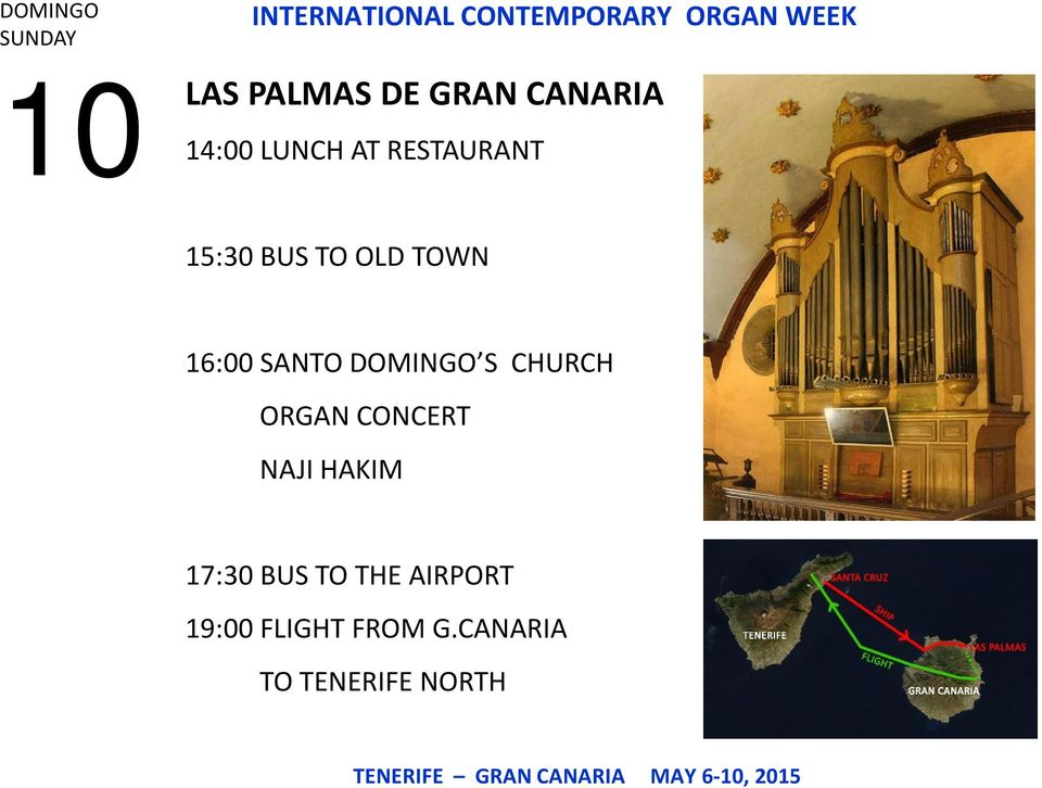 DOMINGO S CHURCH ORGAN CONCERT NAJI HAKIM 17:30 BUS TO