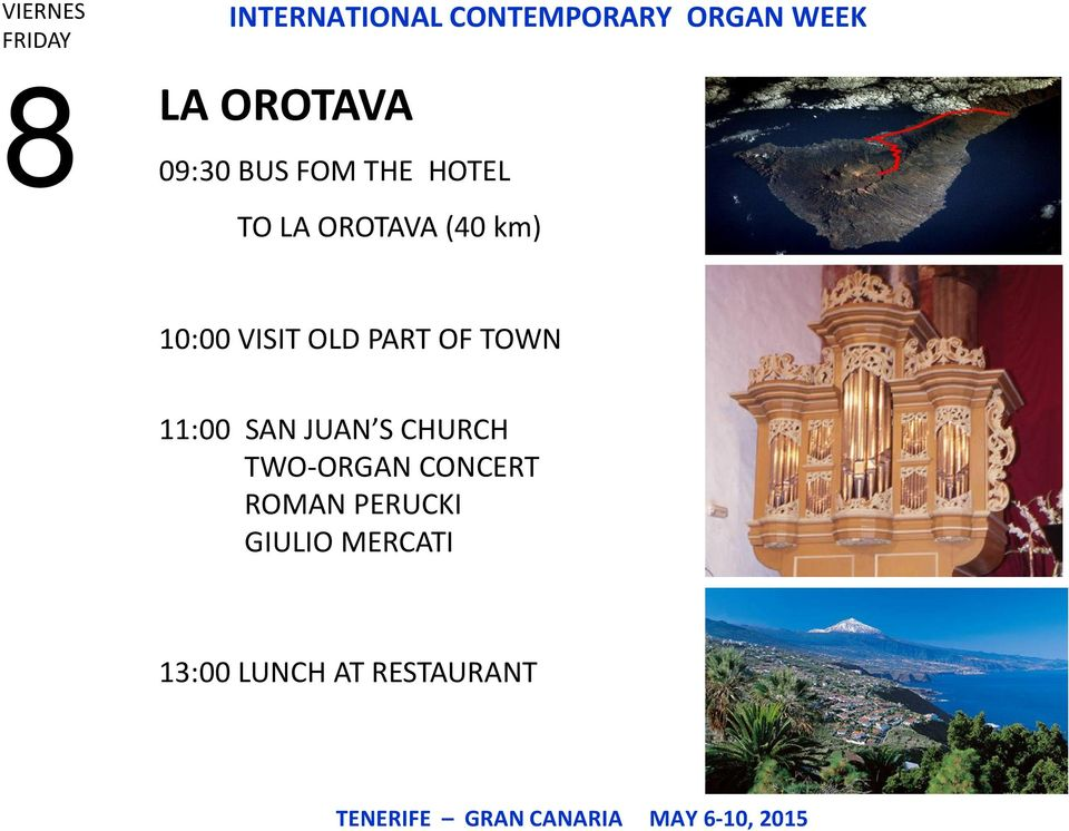 OF TOWN 11:00 SAN JUAN S CHURCH TWO-ORGAN CONCERT