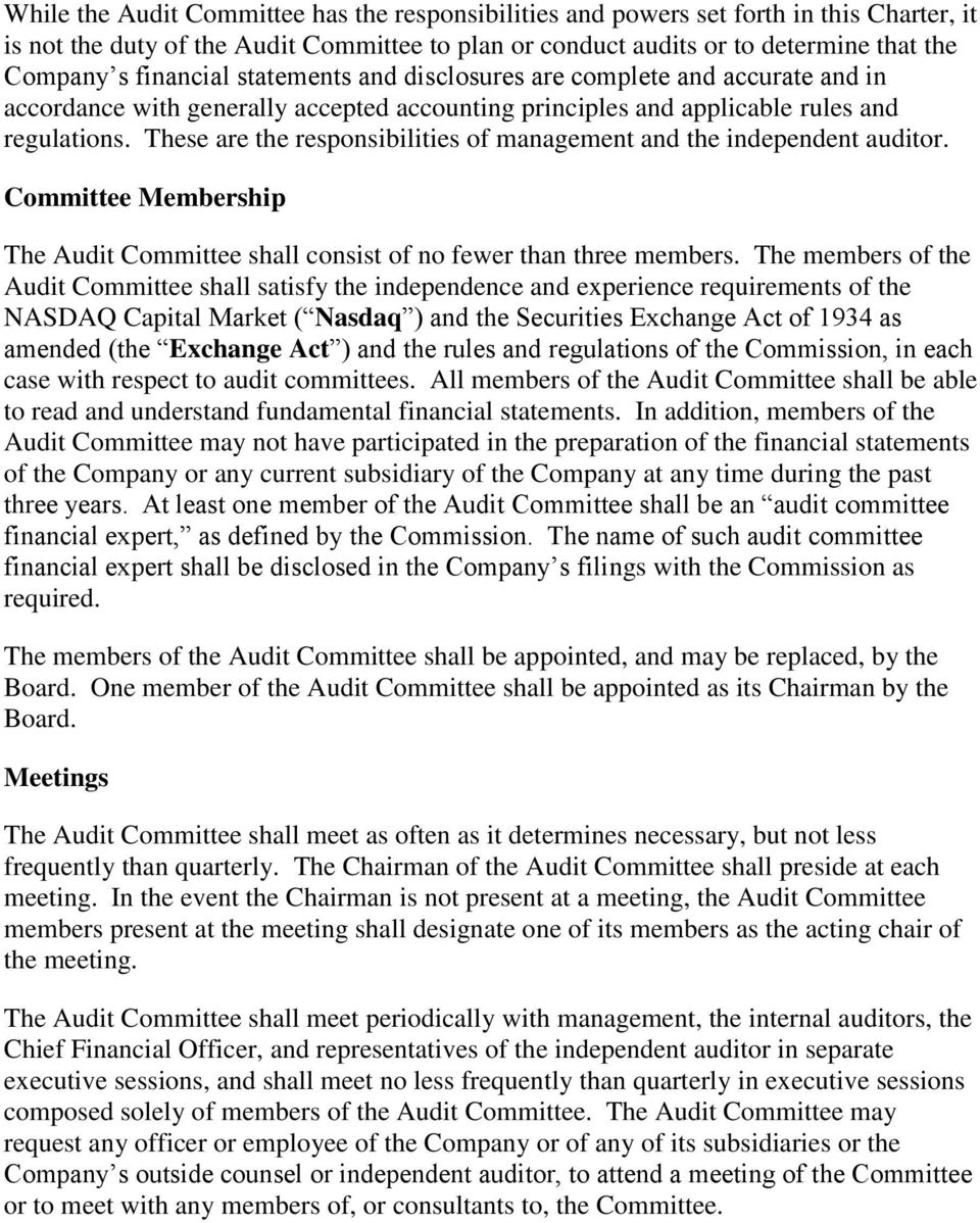 These are the responsibilities of management and the independent auditor. Committee Membership The Audit Committee shall consist of no fewer than three members.