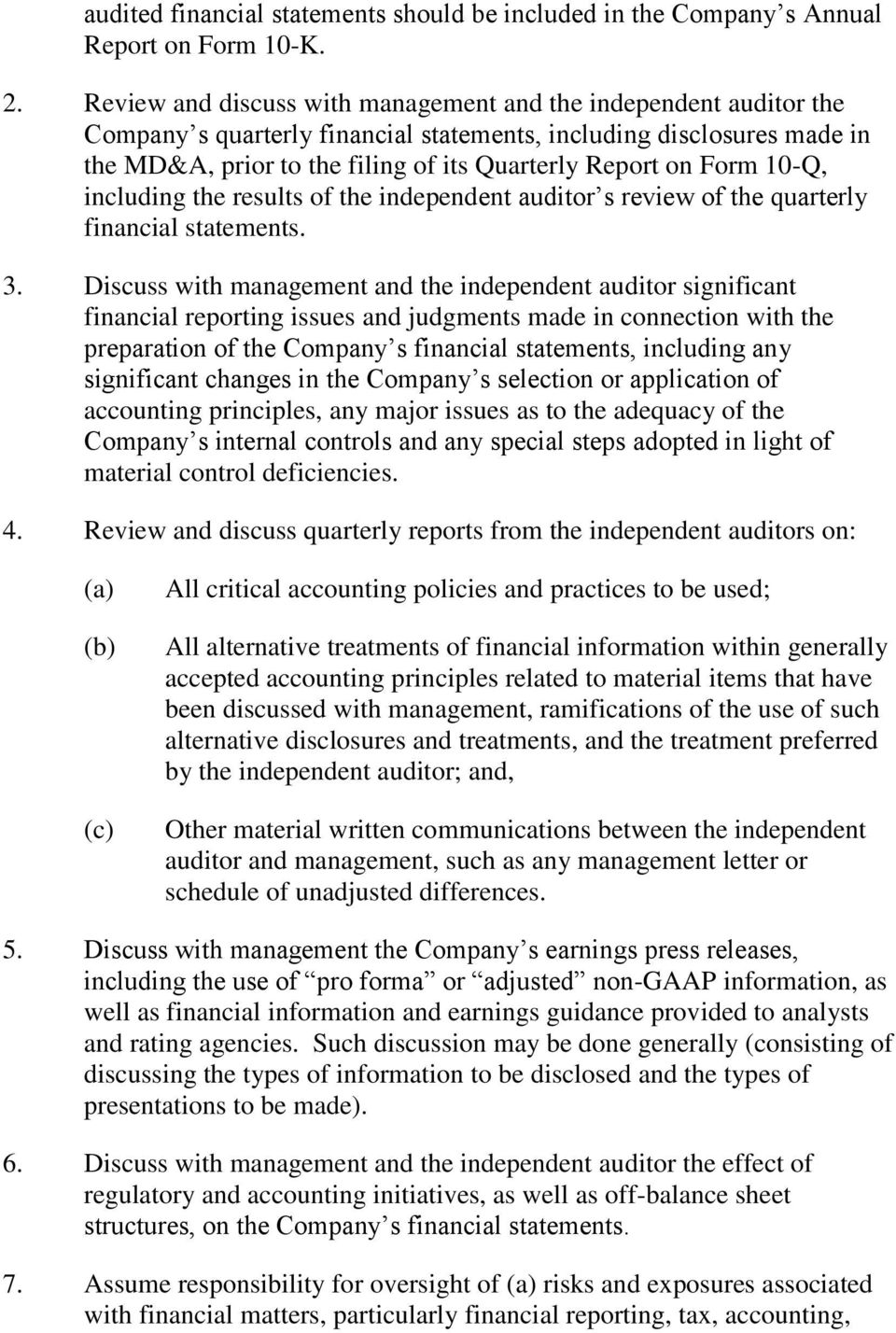 Form 10-Q, including the results of the independent auditor s review of the quarterly financial statements. 3.