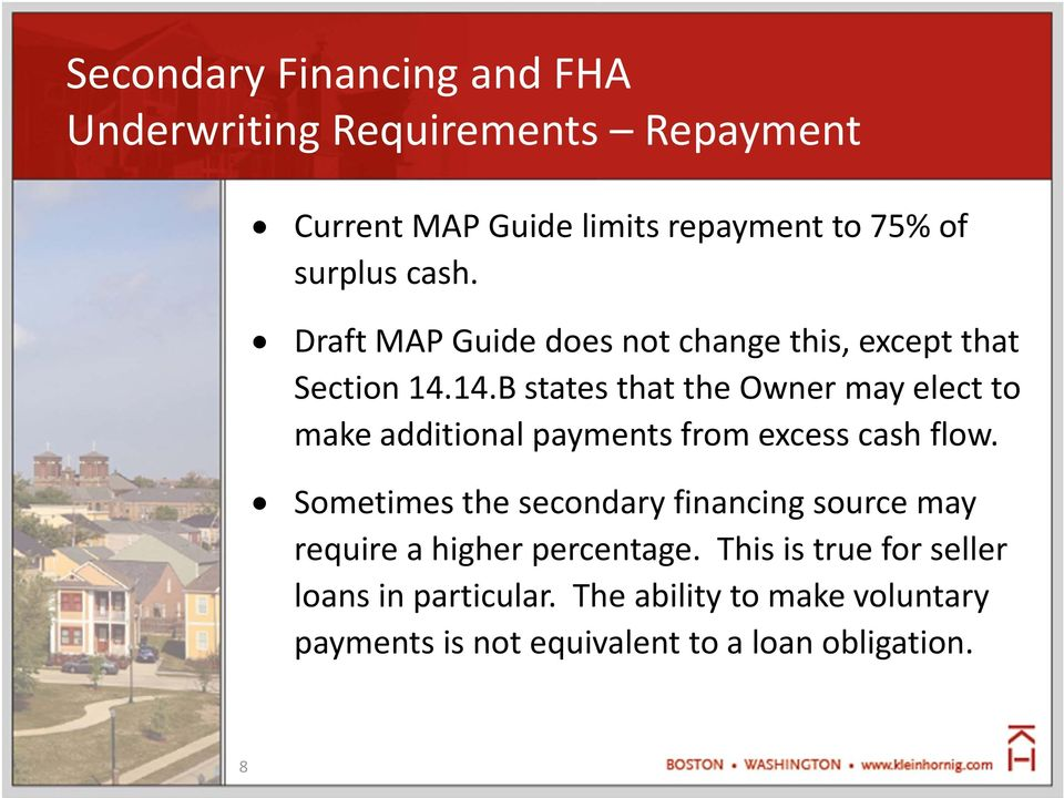 14.B states that the Owner may elect t make additinal payments frm excess cash flw.