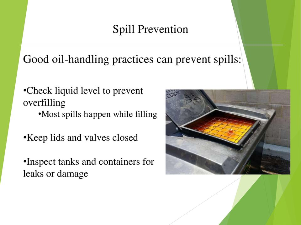 overfilling Most spills happen while filling Keep