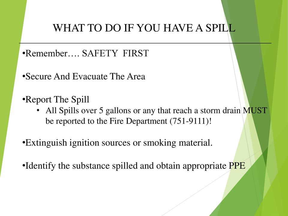 gallons or any that reach a storm drain MUST be reported to the Fire