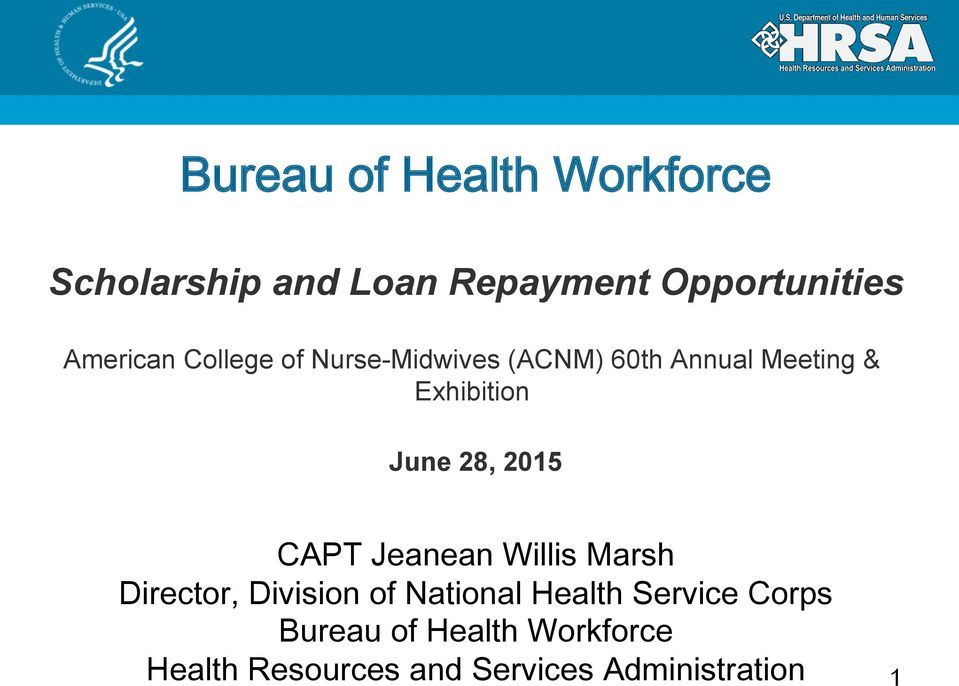 June 28, 2015 CAPT Jeanean Willis Marsh Director, Division of National Health