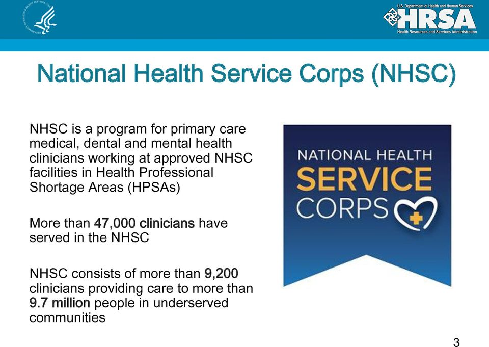 Areas (HPSAs) More than 47,000 clinicians have served in the NHSC NHSC consists of more than