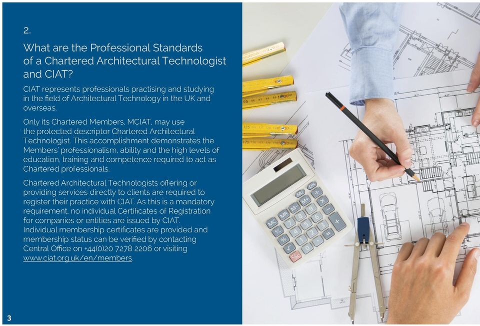 Only its Chartered Members, MCIAT, may use the protected descriptor Chartered Architectural Technologist.