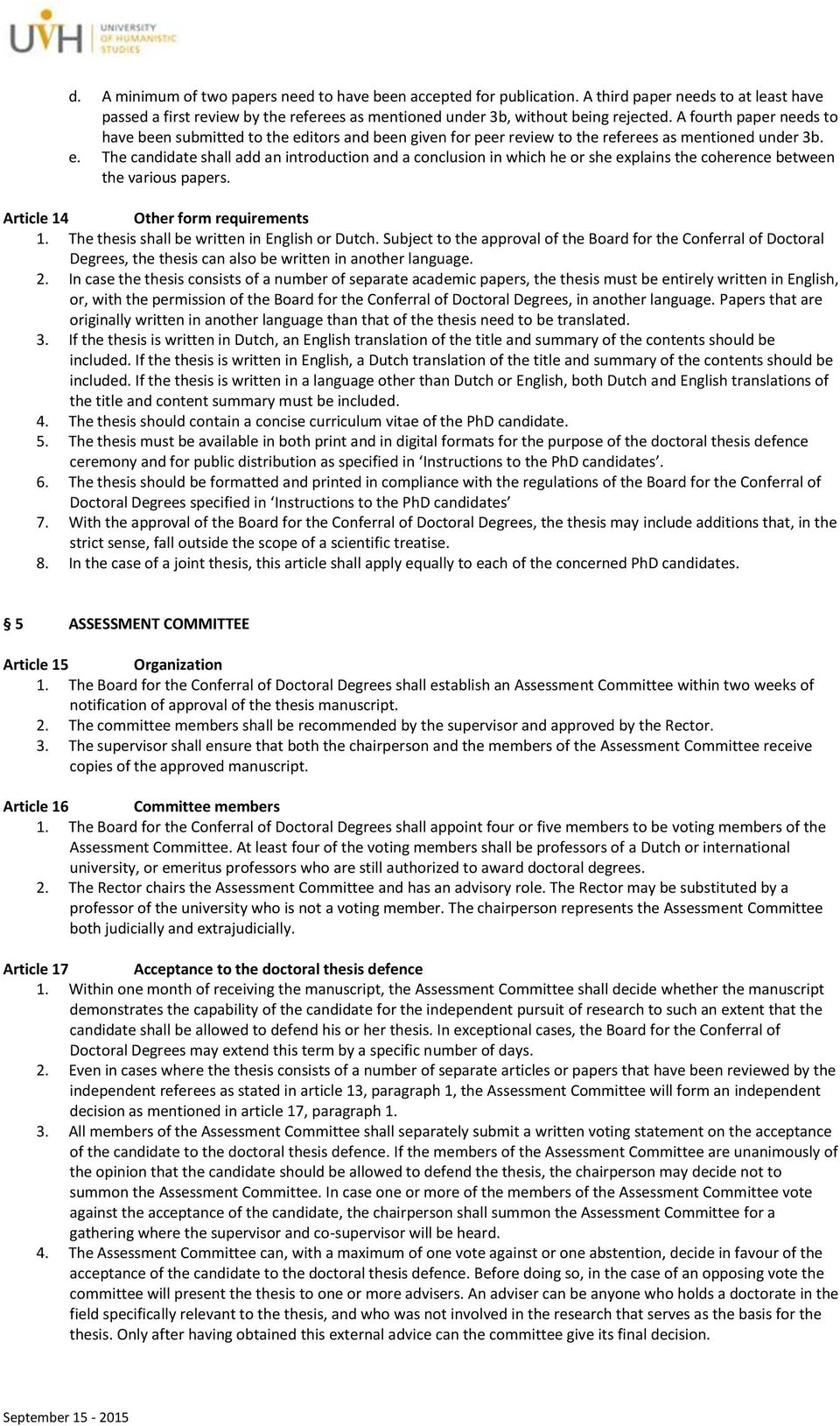 Article 14 Other form requirements 1. The thesis shall be written in English or Dutch.
