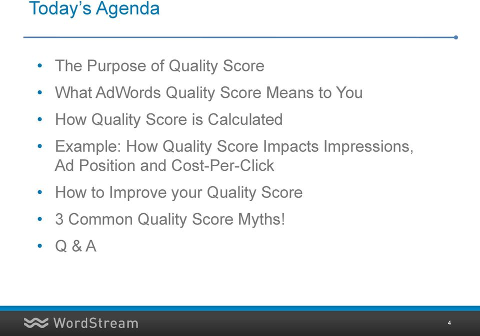 Quality Score Impacts Impressions, Ad Position and Cost-Per-Click